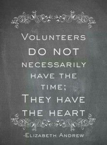"""""""Volunteers do not necessarily have the time: They have the heart."""" ~ Elizabeth Andrew #volunteer"""
