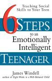The Paperback of the Six Steps to an Emotionally Intelligent Teenager: Teaching Social Skills to Your Teen by James Windell, Windell Social Skills For Kids, Teaching Social Skills, Teaching Tips, Best Books To Read, Used Books, Practical Parenting, Parenting Ideas, Books For Teens