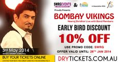 10% Off - Bombay Vikings - Neeraj Shridhar Live in Sydney VVIP $199.00* Per Person $129.00* Per Person $99.00 Per Person $89.00 Per Person $79.00 Per Person $69.00 Per Person $59.00 Per Person *includes dine with Neeraj Shridhar Ticket For Children Under 4 are FREE, But No Seats Will Be Provided Buy Tickets at www.DryTickets.com.au //No Credit Card //No Booking Fees