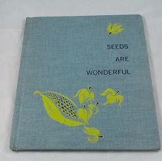Seeds Are Wonderful 1960 Children's Plant Science Book Grade Two, Melmont  Look.Learn.Read by BridgestoAdventure on Etsy