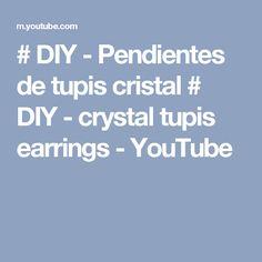 # DIY - Pendientes de tupis cristal # DIY - crystal tupis earrings - YouTube