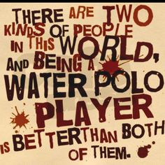 Water polo players are beast. :)