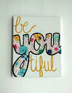 Diy canvas art 776167317009326306 - BeYOUtiful Canvas painting, Beyoutiful sign, College canvas painting decor, canvas painting Source by Canvas Crafts, Diy Canvas, Canvas Art, Canvas Painting Quotes, Canvas Quotes, Painted Canvas, Letters On Canvas, Ideas For Canvas Painting, Painting Art
