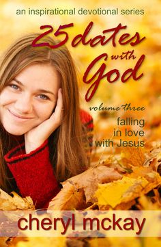 To come in the future of the Dates with God series: Volume 3: Falling in Love with Jesus