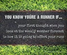 You know you're a runner if. your first thought when you look at the weekly we. - You know you're a runner if… your first thought when you look at the weekly weather forecast is - Running Humor, Running Quotes, Running Motivation, Running Workouts, Track Quotes, Fitness Motivation, Motivation Quotes, Funny Running Memes, Marathon Motivation