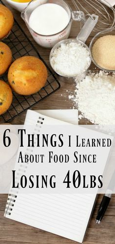 6 Things I Learned About Food Since Losing 40lbs
