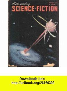 Astounding Science Fiction, August 1948 (Vol. XLI, No. 6) John W. Campbell, Eric Frank Russell, Charles L. Harness, A. E. van Vogt, A. Bertram Chandler ,   ,  , ASIN: B000KG9HCQ , tutorials , pdf , ebook , torrent , downloads , rapidshare , filesonic , hotfile , megaupload , fileserve