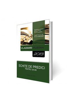 Schite de predici pentru un an – vol II 2013