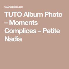 TUTO Album Photo – Moments Complices – Petite Nadia