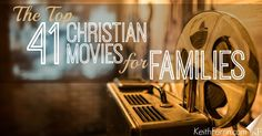 How many of these 41 Christian movies have you seen? The Top 41 Christian Movies for Families http://keithferrin.com/the-top-41-christian-movies-for-families