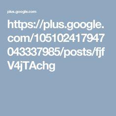 https://plus.google.com/105102417947043337985/posts/fjfV4jTAchg