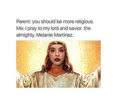 All mighty Melanie Martinez Melanie Martinez, Cry Baby, Funny Relatable Memes, Funny Jokes, Hilarious, Florence The Machines, Steve Carell, Great Memes, Emo Bands