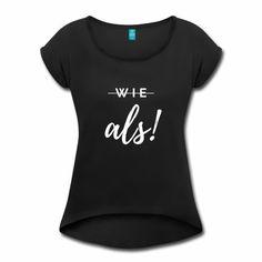 Grammatik ist King - Frauen T-Shirt mit gerollten Ärmeln T Shirts For Women, Tops, Fashion, Creative Design, Grammar, Women's T Shirts, Fox, Moda, Fashion Styles