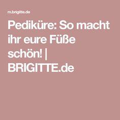 Pediküre: So macht ihr eure Füße schön! | BRIGITTE.de