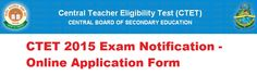 CTET 2015 Exam Notification and Online Application Form – Apply Now !!  http://www.edu396.in/ctet-2015-exam-notification-and-online-application-form/1207.html
