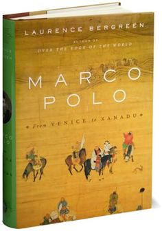Laurence Bergreen: Marco Polo