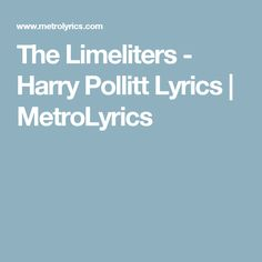 The Limeliters - Harry Pollitt Lyrics