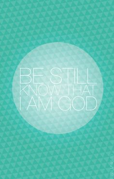 be still and know that I am God Celebrate Recovery, He First Loved Us, Jesus Girl, Be Exalted, Gods Not Dead, Great Quotes, Gods Love, Be Still, Inspire Me