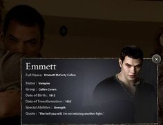 Rosalie's husband, Carlisle and Esme's adopted son, and Edward, Alice, Jasper's adoptive brother. Emmett was 20 and living in Gatlinburg, Tennessee, in 1935 when he was mauled by a grizzly bear.