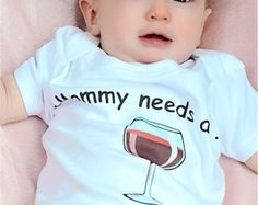 Mommy needs wine - perfect onesie for the wine drinking mom!