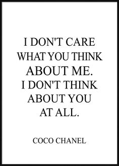 I Don't Care What You Think About Me I Don't Care, What You Think, Thinking Of You, Math, Fashion Posters, Quotes, Thinking About You, Quotations, Math Resources