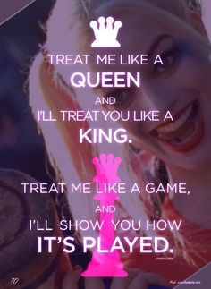 Treat me like a queen Harley Quinn. Bitch Quotes, Joker Quotes, Sassy Quotes, Badass Quotes, True Quotes, Quotes To Live By, Best Quotes, Motivational Quotes, Funny Quotes