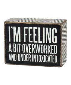 This 'Overworked' Box Sign is perfect! #zulilyfinds