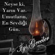 Neyse ki yarın var. Umutların en sevdiği gün. İyi geceler #iyigeceler yarin umut gaz lambasi kitap