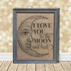 I Love You to the Moon and Back Burlap Art Print - Fabric Print - Man in the Moon - Nursery - Baby - Kids