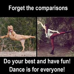 Anyone can dance!  That doesn't mean everyone should!