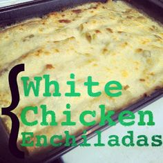 Cheese lovers: White chicken enchiladas! Easy and sooo good!