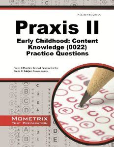 Praxis II Early Childhood: Content Knowledge (0022) Practice Questions: Praxis II Practice Tests & Review for the Praxis II: Subject Assessm...