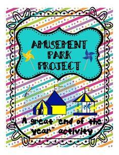 Amusement Park Project: End of the year fun! - Patti Hayes - TeachersPayTeachers.com