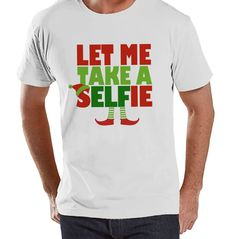 Let Me Take a Selfie Shirt - Christmas Elf Tee - Men's Christmas T-Shirt - Men's White T Shirt - Holiday Gift Idea - Funny Holiday Shirt