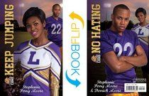 Check out this new series that gives each story two perspectives: his and hers. Keep Jumping / No Hating (Cheer Drama / Baller Swag) (Lockwood High Series) by Stephanie Perry Moore.