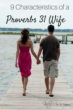 Wonder how to be a  Proverbs 31 Wife?  Check out these 9 verses and characteristics to help you strive toward that goal!