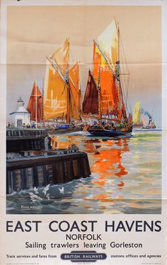 British Railways poster - East coast havens - trawlers leaving Gorleston - Posters Uk, Train Posters, Railway Posters, Pub Vintage, British Travel, Retro Poster, Advertising Poster, Vintage Travel Posters, Norfolk