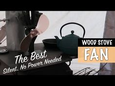 The Best Wood Stove Fan - No Power - Camping Stove Fan - Wood Stove Fan - Spirit Forest - S3 -Ep#12 - YouTube