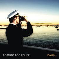 Roberto Rodriguez - Dawn [Album] (128kb/s preview) [Serenades 2012] by RobertoRodriguez(Manolo) on SoundCloud