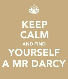 Darcies are a rare breed. if you find one, make sure to nab him quick!  or the Colonel from Sense and Sensibililty....:)