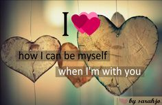 i heart how i can be #myself when i'm with you