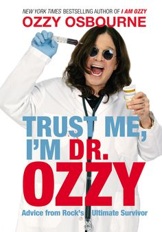 Trust Me, I'm Dr. Ozzy. || Own.