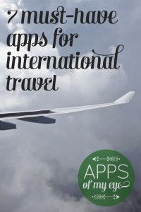 7 Must-Have Travel Apps for International Travel