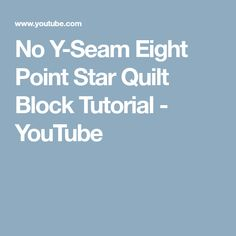 No Y-Seam Eight Point Star Quilt Block Tutorial - YouTube Lone Star Quilt, Star Quilt Blocks, Star Quilts, Scrappy Quilts, Quilting For Beginners, Quilting Tips, Quilting Tutorials, Bargello Patterns, Star Patterns
