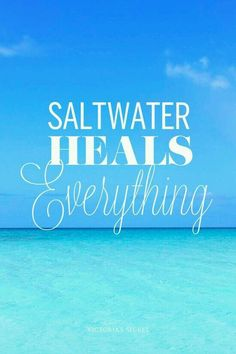 "Saltwater heals everything. I got hurt at the beach once and the saltwater healed the wound faster than Neosporin. But I'm sure this is not what the pic meant by ""cures everything"" LOL. Quotes To Live By, Me Quotes, Romance Quotes, Beach Quotes, Beach Sayings, Ocean Quotes, Ocean Sayings, Summer Quotes, I Love The Beach"