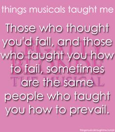Those Who Thought You'd Fall, & Those Who Taught You How To Fail, Sometimes Are The Same People Who Taught You How To Prevail.