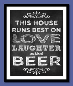 This House Runs Best on Love Laughter & Beer by ReaganistaDesigns, $13.00