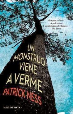 Libros Juveniles: Un monstro viene a verme (A Monster Calls, Patrick Ness, a partir de una idea original de Siobhan Dowd )