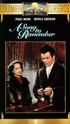 Song to Remember (1945) Directed by Charles Vidor.  With Paul Muni, Merle Oberon, Cornel Wilde, Nina Foch. Biography of Frederic Chopin.