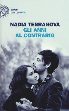 Gli anni al contrario, Nadia Terranova, Einaudi ****